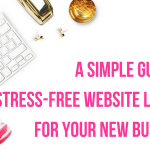 A Simple Guide To A Stress-Free Website Launch For Your New Business