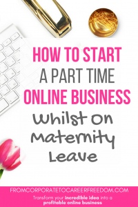 How to start a part time online business on maternity leave, include the top 5 types of businesses you should consider, entrepreneur, mompreneur, blogging, startups, website