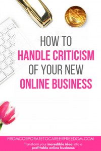 if you're struggling to handle criticism of your new online business, this post will give you some suggestions as to how you can turn that into a positive and actually allow it to help your business, entrepreneur, tips