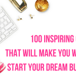 100 Inspiring Quotes That Will Make You Want To Start Your Dream Business
