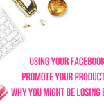 Using Your Facebook Page To Promote Your Product? Here's Why You Might Be Losing Business