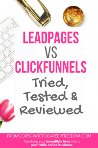 leadpages vs clickfunnels user review - landing pages, opt in, tools, list building, lead magnet, tested, compared, comparison