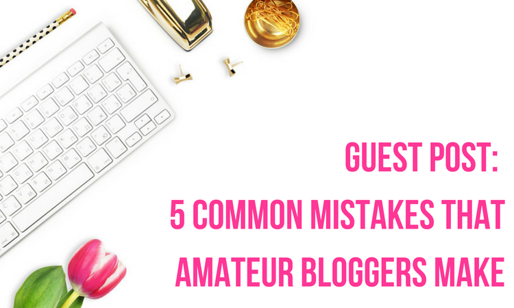 5 common mistakes amateur bloggers make