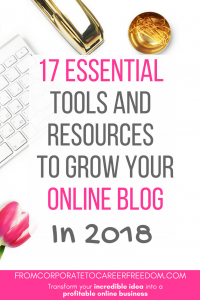 essential tools and resources to grow your online blog in 2018