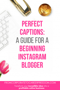 a simple guide for the instagram blogger - how to create the perfect caption, social media, marketing, guide, how to, tips