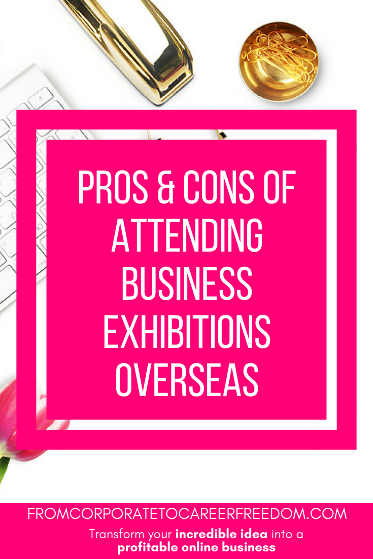 If you are thinking of attending a business exhibitions overseas, here are some pros and cons to think about whether it is going to be a good move for your startup business, entrepreneur, tips, business