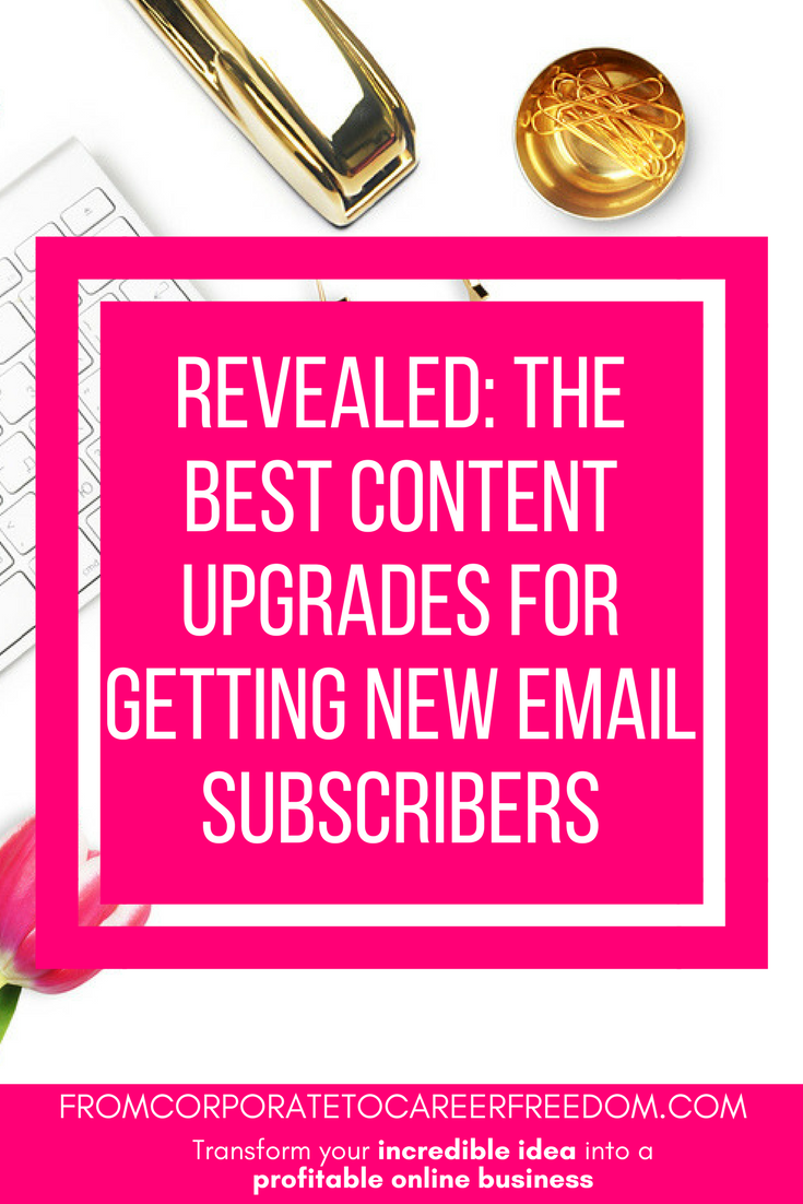 revealed: the best content upgrades for building your email list fast, email marketing, email subscribers, blogging, entrepreneur