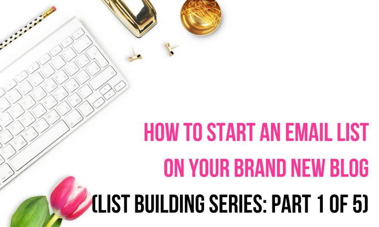 how to start an email list on your brand new blog