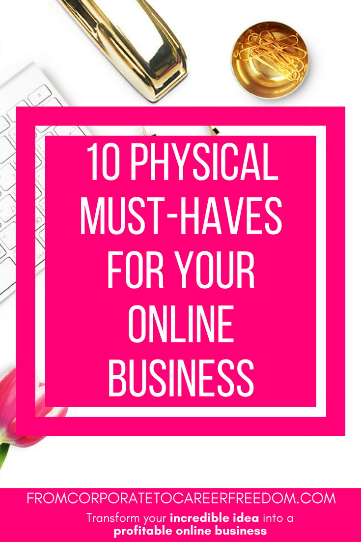 here are 10 physical must haves to consider when starting an online business, startups, entrepreneur, tips, recommendations, setting up