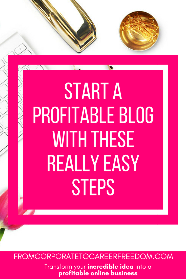 start a profitable blog, steps, tips, making money, blogging, entrepreneurs, recommendations, how to