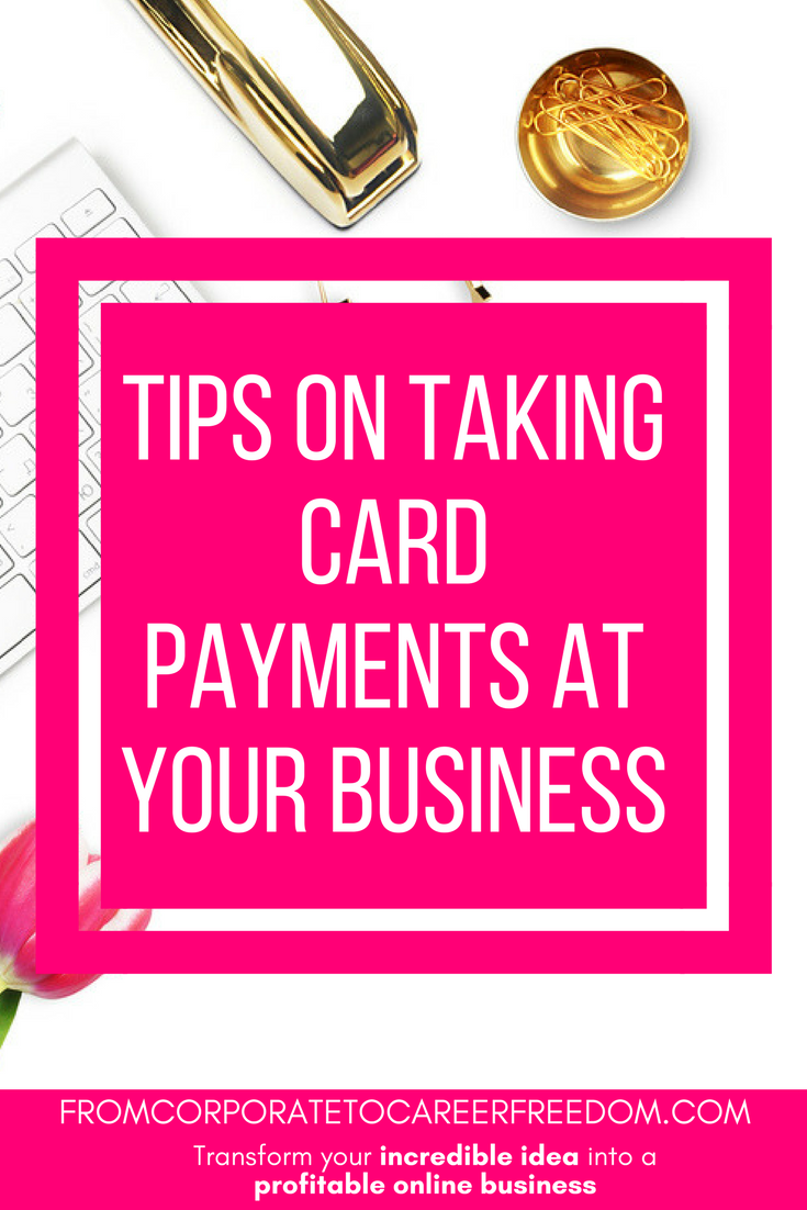 top tips on taking card payments for your startup business, entrepreneur, ecommerce, products, selling, merchant, payment methods, setting up