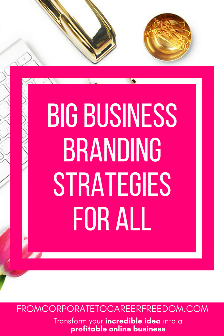 Running a small startup? Learn how to build up your brand the way big business do. In this blog post, you'll get tips on your branding strategy for your new business #entrepreneur #branding #digitalmarketing
